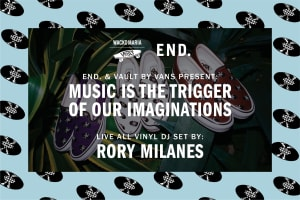 END. & Vault By Vans Present: Music Is The Trigger Of Our Imaginations