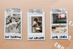 SELF ISOLATION .06 | Tom Winslade @ GOOD STUDIO