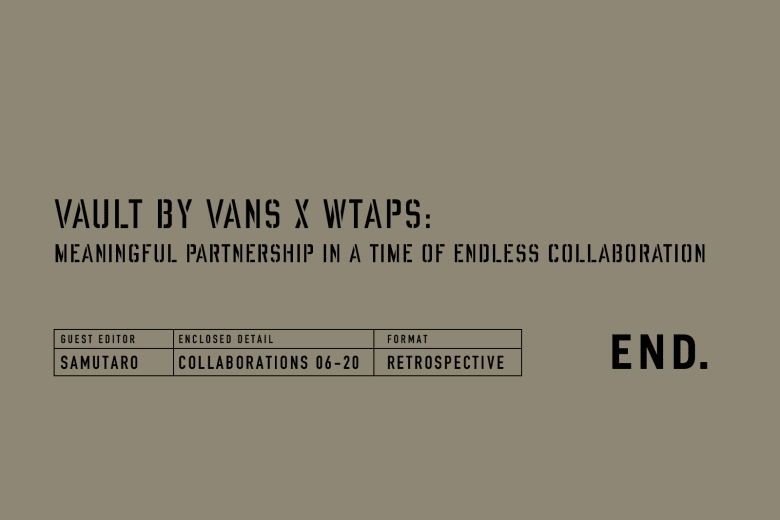 Vault by Vans x WTAPS: Meaningful Partnership in a Time of Endless Collaboration