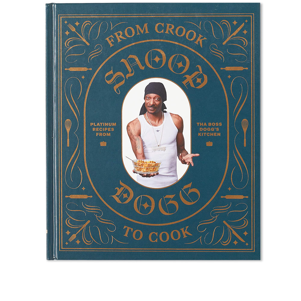 From Crook to Cook: Platinum Recipes from Tha Boss Dogg's Kitchen Snoop  Dogg | END.
